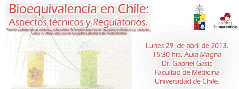 "Mesa Redonda: ""Bioequivalencia, aspectos regulatorios y técnicos"" en U. de Chile. 29 de abril."