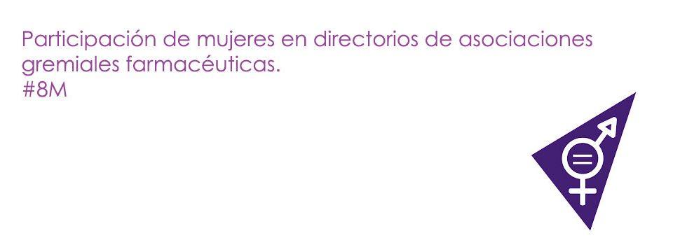 Participación de mujeres en asociaciones gremiales del mundo farmacéutico y empresarial.